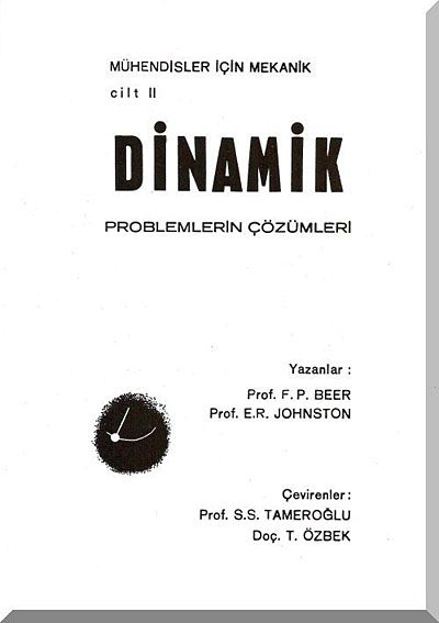 Mühendisler İçin Mekanik Cilt:2 / Dinamik Problemlerin Çözümleri