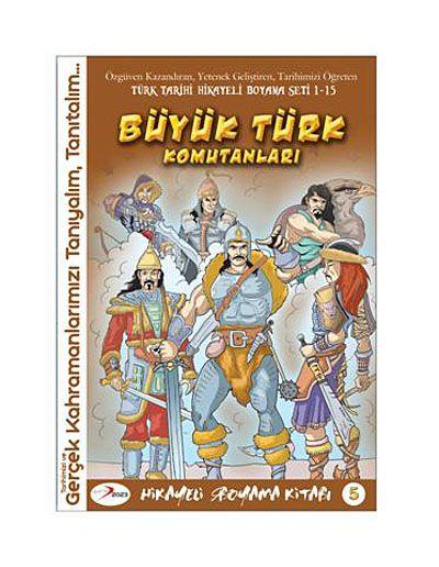 Büyük Türk Komutanları / Hikayeli Boyama Kitabı -5