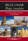 Doğu Anadolu & Bir Tarihsel Coğrafya Araştırması ve Gezi Rehberi