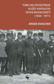 Türk Dış Siyasetinde Kuzey Kafkasya & Siyasi Muhacereti (1920-1971)