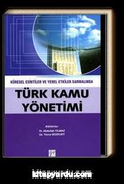Küresel Esintiler ve Yerel Etkiler Sarmalında Türk Kamu Yönetimi