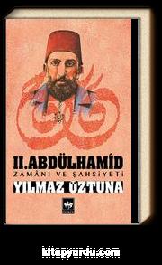 II. Abdülhamid Zamanı ve Şahsiyeti