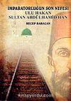 İmparatorluğun Son Nefesi ulu Hakan Sultan Abdülhamid Han