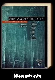 Nietzsche Paris'te & Fransızların Nietzsche Okuması