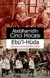 Abdülhamid'in Cinci Hocası & Ebü'l-Hüda