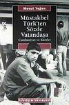 Müstakbel Türk'ten Sözde Vatandaşa / Cumhuriyet ve Kürtler