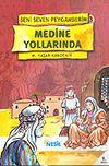 Medine Yollarında / Beni Seven Peygamberim 3