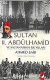 Sultan Abdülhamid ve Saltanatının İlk Yılları