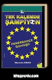 Tek Kalemde Şampiyon Fenerbahçe Günlüğü