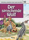 10. Der Sprechende Wolf (Konuşan Kurt) / Said Nursi'den İbretli Hikayeler 10