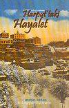 Harput'taki Hayalet / Tehcir Romanı