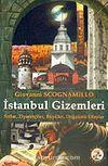 İstanbul Gizemleri / Sırlar, Ziyaretçiler, Büyüler, Doğaüstü Olaylar
