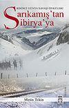 Sarıkamış'tan Sibirya'ya / Birinci Dünya Savaşı Anıları