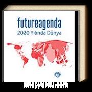 Future Agenda 2020 Yılında Dünya