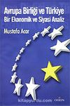 Avrupa Birliği ve Türkiye / Bir Ekonomik ve Siyasi Analiz