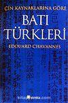 Batı Türkleri / Çin Kaynaklarına Göre