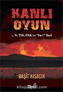 Kanlı Oyun / TSK, PKK ya Dur! Dedi