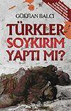 Türkler Soykırım Yaptı mı? / Genelkurmay Atase Başkanlığı Arşiv Belgeleri Sözde Soykırım İddialarını Yanıtlıyor