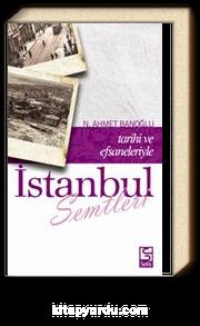 İstanbul Semtleri / Tarihi ve Efsaneleriyle