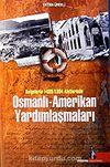 Osmanlı - Amerikan Yardımlaşmaları / Belgelerle 1889-1894 Afetlerinde