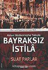 Bayraksız İstila / Osmanlıdan Günümüze Ordu Askeri Modernleşme Yoluyla