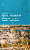 İslam Toplumunda Çalışma Hayatı