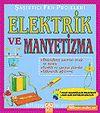 Elektrik ve Manyetizma / Şaşırtıcı Fen Projeleri