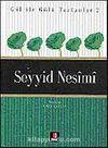 Seyyid Nesimi / Gül İle Gülü Tartanlar 2