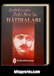 Kadirbeyoğlu Zeki Bey'in Hatıraları