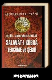 Delail-i Abdülkadir Geylani Salavat-ı Kübra Tercüme ve Şerhi (ithal)