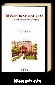 Revan'da Son Günler / Türk Yönetiminden Ermeni Yönetimine
