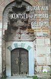 Bursa'nın Kentsel ve Mimari Gelişimi / 07-08 Nisan 2007 Sempozyum Kitabı (5-C-6)
