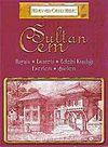 Sultan Cem / Hayatı - Esareti - Edebi Kişiliği - Eserleri - Şiirleri
