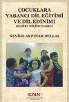Çocuklara Yabancı Dil Eğitimi ve Dil Edinimi & Nedir? Niçin? Nasıl?