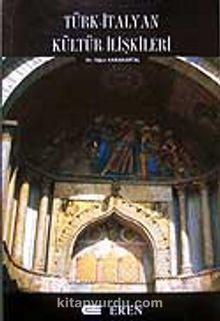 Türk - İtalyan Kültür İlişkileri Üzerine Yazılar