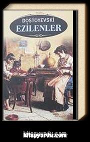 Ezilenler - Fyodor Mihayloviç Dostoyevski | kitapyurdu com