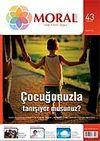 Moral Dergisi Sayı: 43 Ekim / Yıl: 7