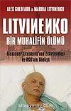 Litvinenko Bir Muhalifin Ölümü