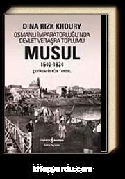 Musul 1540-1834 & Osmanlı İmparatorluğu'nda Devlet ve Taşra Toplumu