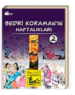 Bedri Koraman'ın Haftalıkları-2