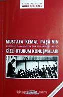 Mustafa Kemal Paşa nın Gizli Oturum Konuşmaları