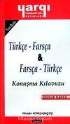 Türkçe - Farsça / Farsça - Türkçe Konuşma Kılavıuzu