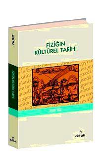 Fiziğin Kültürel Tarihi - Prof.Dr. Zeki Tez pdf epub