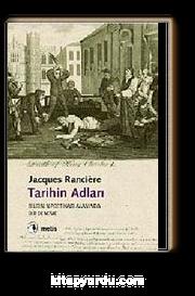 Tarihin Adları & Bilgi Poetikası Alanında Bir Deneme