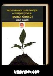 Türkiye Tarımında Yapısal Dönüşüm ve Sözleşmeli Çiftlik & Bursa Örneği