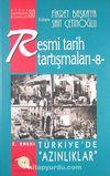 Resmi Tarih Tartışmaları 8 / Türkiye'de Azınlıklar