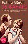 36 Baharı & Bu kitap 1936 Yılında Yaşanmış Bir Aşkın ve Coşkunun Romanıdır (Cep Boy)