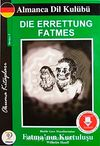 Binbir Gece Masallarından Fatma'nın Kurtuluşu / Almanca Seviye-3 (Cdisiz)