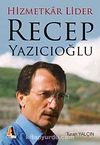 Hizmetkar Lider Recep Yazıcıoğlu