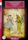 La Princesse Et Le Porcher-Domuz Çobanı / Fransızca Dil Kulubü Seviye-2 (Cdisiz)